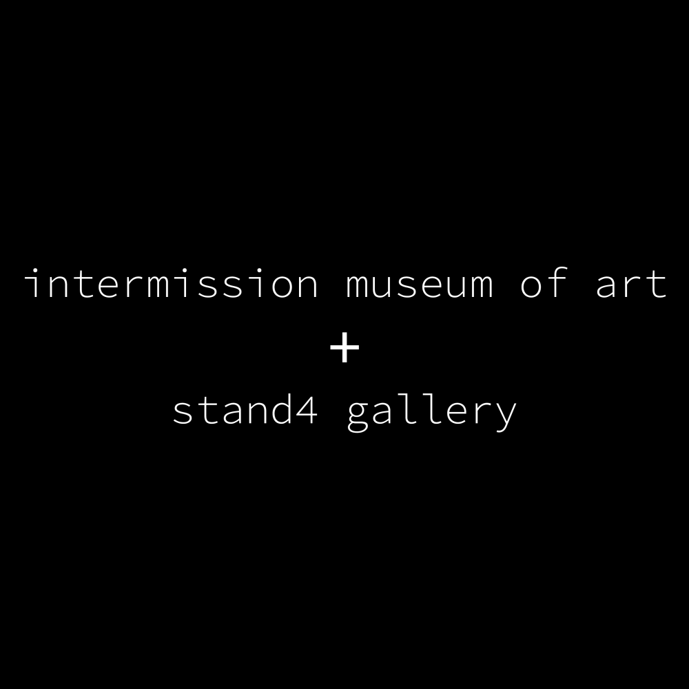 intermission museum of art (ima) + stand4 gallery, archive: volume i exhibition